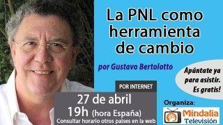 27/04/17 La PNL como herramienta de cambio por Gustavo Bertolotto