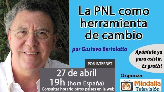 27abr17 19h La PNL como herramienta de cambio por Gustavo Bertolotto