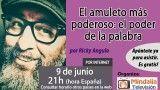 09/06/17 El amuleto más poderoso: el poder de la palabra por Ricky Angulo