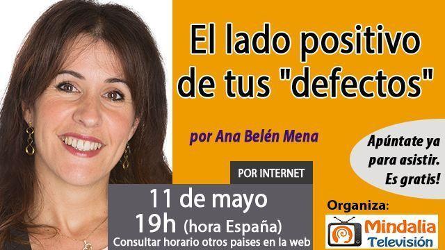 11may17 19h El lado positivo de tus defectos por Ana Belén Mena