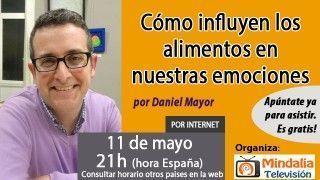 11/05/17 Cómo influyen los alimentos en nuestras emociones por Daniel Mayor