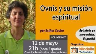 12/05/17 Ovnis y su misión espiritual por Esther Castro