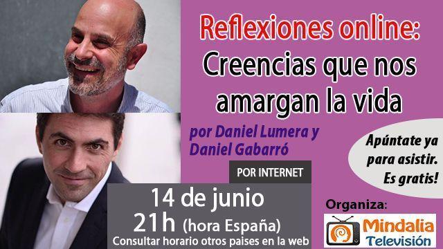 14jun17 21h Reflexiones online Creencias que nos amargan la vida por Daniel Lumera y Daniel Gabarró