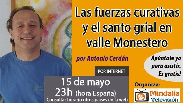 15may17 23h Las fuerzas curativas y el santo grial en valle Monestero por Antonio Cerdán