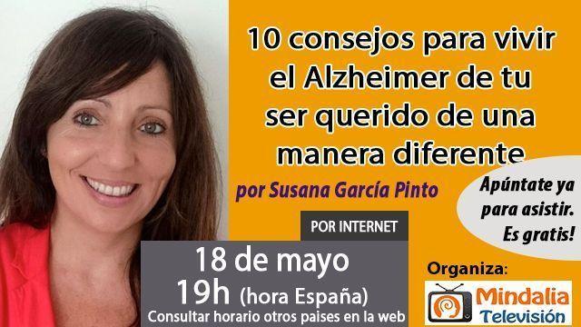 18may17 19h 10 consejos para vivir el Alzheimer de tu ser querido de una manera diferente por Susana García Pinto