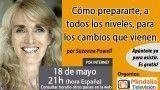 18/05/17 Cómo prepararte, a todos los niveles, para los cambios que vienen por Suzanne Powell