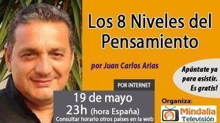 19/05/17 Los 8 Niveles del Pensamiento por Juan Carlos Arias