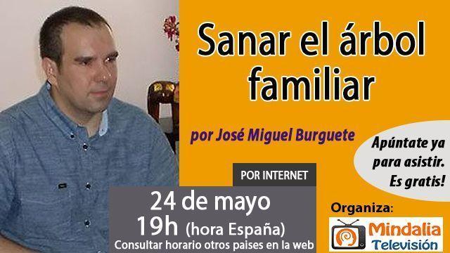 24may17 19h Sanar el árbol familiar por José Miguel Burguete