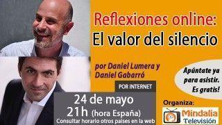 24/05/17 El valor del silencio. Reflexiones online por Daniel Lumera y Daniel Gabarró