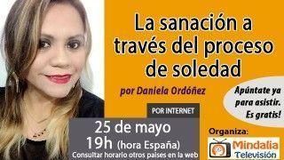 25/05/17 La sanación a través del proceso de soledad por Daniela Ordóñez