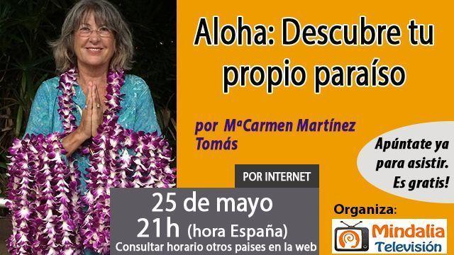 25may17 21h Aloha Descubre tu propio paraíso por MªCarmen Martínez Tomás