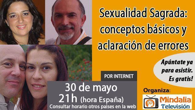 30may17 21h Sexualidad Sagrada conceptos básicos y aclaración de errores