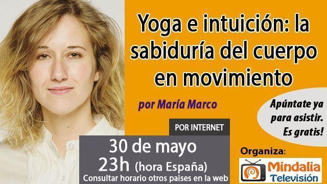 30may17 23h Yoga e intuición la sabiduría del cuerpo en movimiento por María Marco