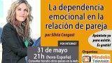 31/05/17 La dependencia emocional en la relación de pareja por Silvia Congost