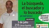 03/07/17 La búsqueda, el buscador y lo buscado por José Carrasco