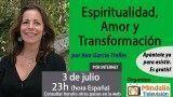 03/07/17 Espiritualidad, Amor y Transformación por Ana García Trelles