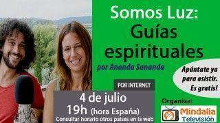 04/07/17 Somos Luz: Guías espirituales por Ananda Sananda