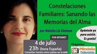 04/07/17 Constelaciones Familiares: Sanando las Memorias del Alma por Natalia Liz Sleiman