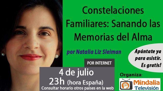 04jul17 23h Constelaciones Familiares Sanando las Memorias del Alma por Natalia Liz Sleiman