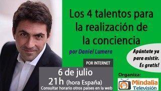 06/07/17 Los 4 talentos para la realización de la conciencia por Daniel Lumera