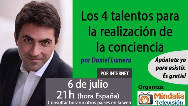 06jul17 21h Los 4 talentos para la realización de la conciencia por Daniel Lumera