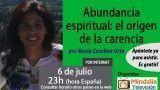06/07/17 Abundancia espiritual: el origen de la carencia por Maria Carolina Orta