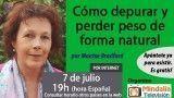 07/07/17 Cómo depurar y perder peso de forma natural por Montse Bradford