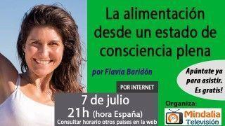 07/07/17 La alimentación desde un estado de consciencia plena por Flavia Baridón