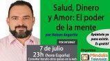 07/07/17 Salud, Dinero y Amor: El poder de la mente por Nelson Angarita