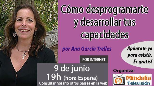 09un17 19h Cómo desprogramarte y desarrollar tus capacidades por Ana García Trelles