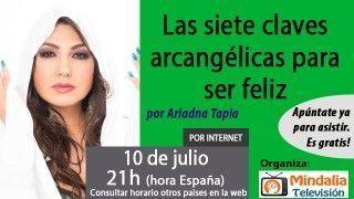 10/07/17 Las siete claves arcangélicas para ser feliz por Ariadna Tapia