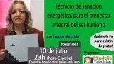 10/07/17 Técnicas de sanación energética, para el bienestar integral del ser humano por Ivonne Mantilla