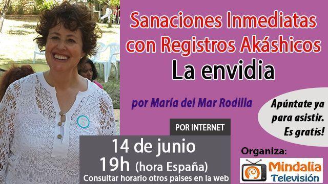 14jun17 19h La envidia Sanaciones Inmediatas con Registros Akáshicos por María del Mar Rodilla