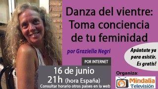 16/06/17 Danza del vientre: Toma conciencia de tu feminidad por Graziella Negri