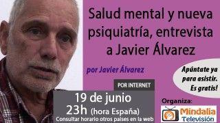19/06/17 Salud mental y nueva psiquiatría, entrevista a Javier Álvarez