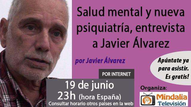 19jun17 23h Salud mental y nueva psiquiatría, entrevista a Javier Álvarez