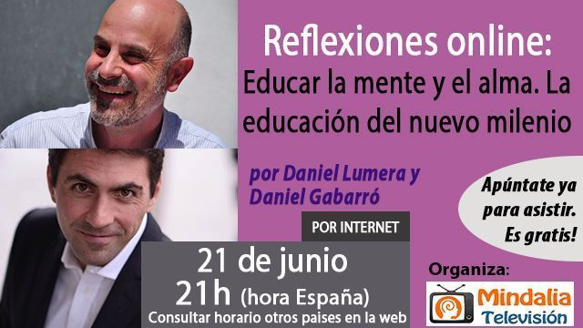 21jun17 21h Reflexiones online Educar la mente y el alma La educación del nuevo milenio por Daniel Lumera y Daniel Gabarró