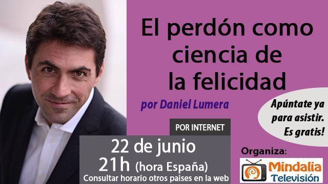 22jun17 21h El perdón como ciencia de la felicidad por Daniel Lumera