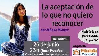 26/06/17 La aceptación de lo que no quiero reconocer por Johana Munera