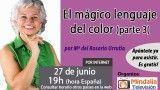 27/06/17 El Mágico Lenguaje del Color, parte 3 por Rosario Urrutia