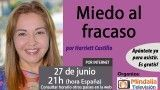 27/06/17 Miedo al fracaso por Harriett Castillo