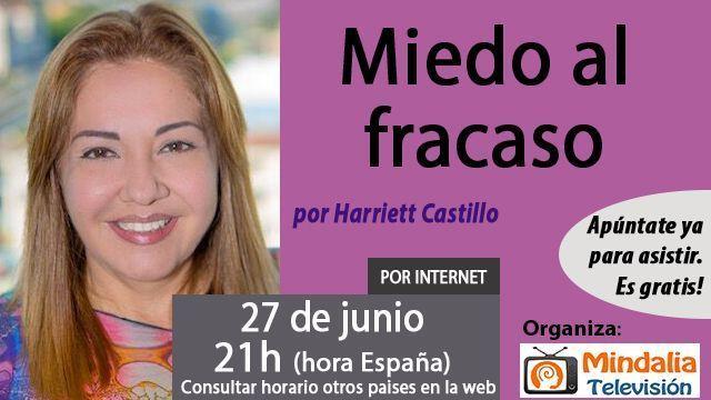27jun17 21h Miedo al fracaso por Harriett Castillo