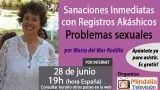 28/06/17 Problemas sexuales: Sanaciones Inmediatas con Registros Akáshicos por María del Mar Rodilla