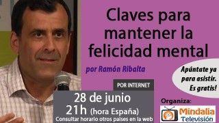 28/06/17 Claves para mantener la felicidad mental por Ramón Ribalta