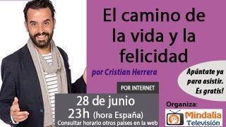 28/06/17 El camino de la vida y la felicidad por Cristian Herrera
