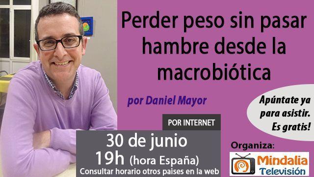 30jun17 19h Perder peso sin pasar hambre desde la macrobiótica por Daniel Mayor