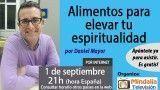 01/09/17 Alimentos para elevar tu espiritualidad por Daniel Mayor