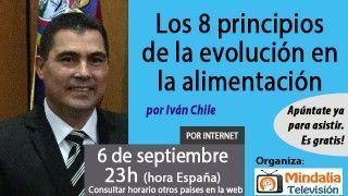 06/09/17 Los 8 principios de la evolución en la alimentación por Iván Chile