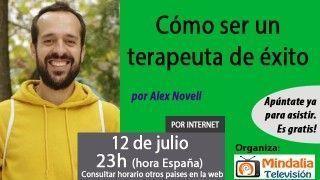12/07/17 Cómo ser un terapeuta de éxito por Alex Novell