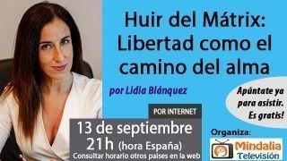 13/09/17 Huir del Mátrix: Libertad como el camino del alma por Lidia Blánquez